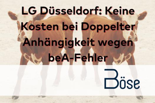 Doppelte Anhaengigkeit LG Duesseldorf