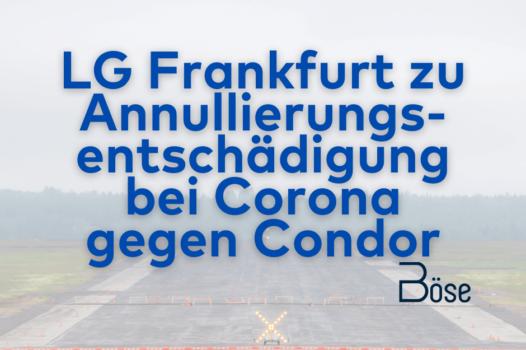 LG Frankfurt Condor Annullierung Entschaedigung Corona