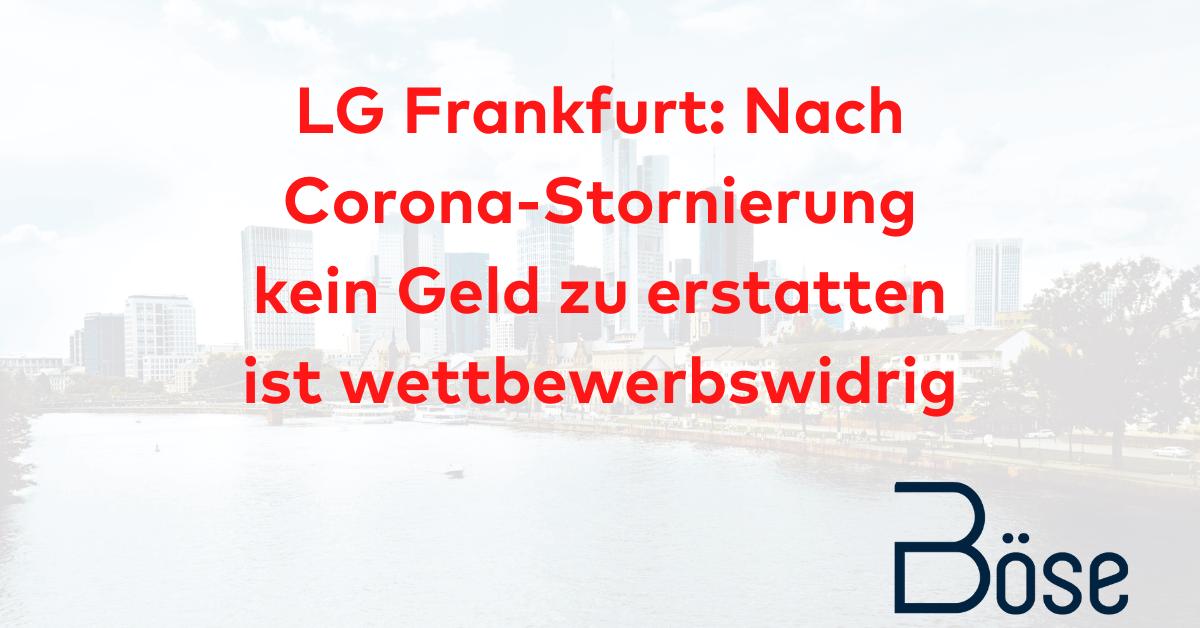 LG Frankfurt Erstattung Stornierung Corona