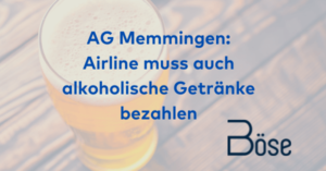 AG Memmingen Airline Fluggastrechte Alkoholische Getraenke