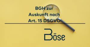 BGH Auskunft 15 DSGVO
