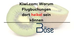 Flug bei kiwi.com buchen risiken