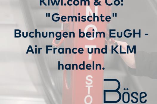 Einheitliche Buchung Kiwi EuGH Air France KLM